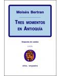 Tres momentos en Antioquía
